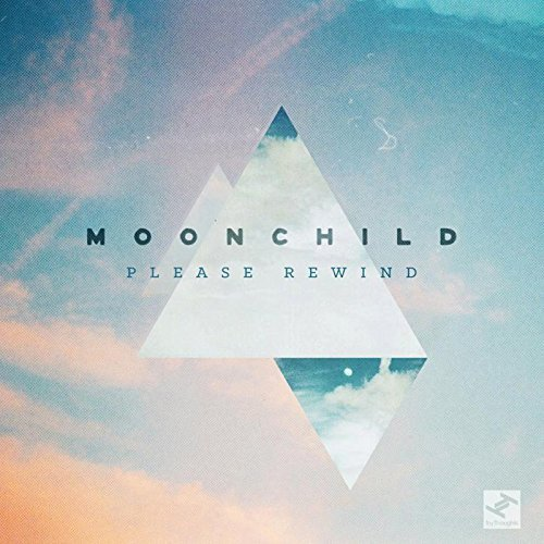 Moonchild Please Rewind