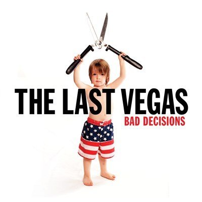 The Last Vegas Bad Decisions Bad Decisions