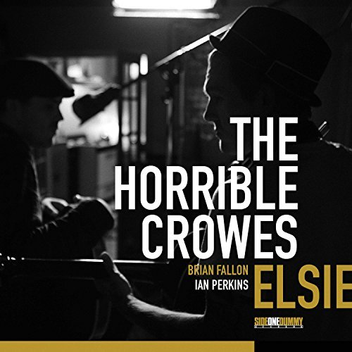 Horrible Crowes Elsie Elsie