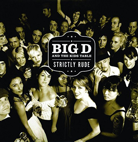 Big D & The Kids Table Strictly Rude Strictly Rude