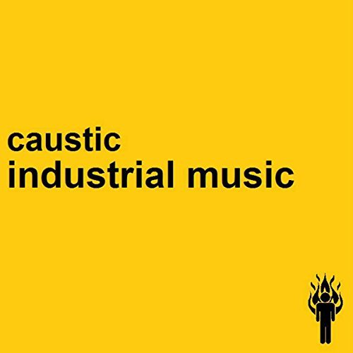 Caustic Industrial Music