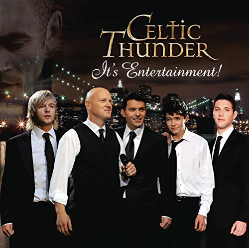Celtic Thunder It's Entertainment