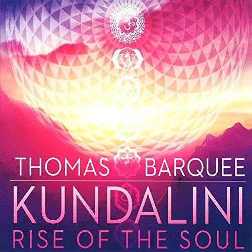 Thomas Barquee Kundalini Rise Of The Soul