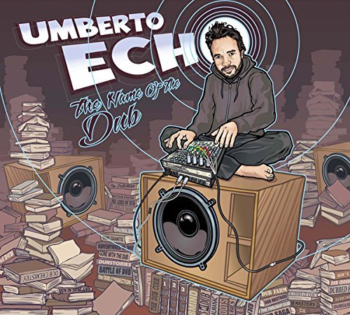 Umberto Echo The Name Of The Dub