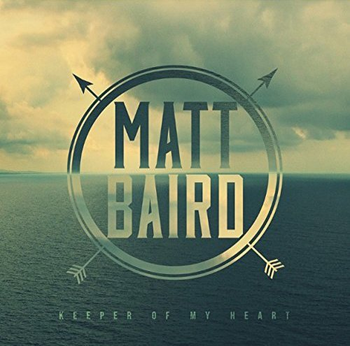 Matt Baird Keeper Of My Heart