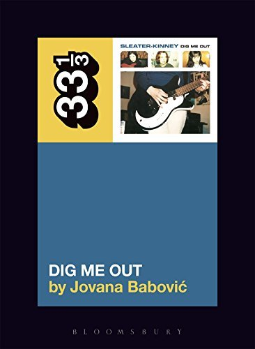 Jovana Babovic Sleater Kinney's Dig Me Out