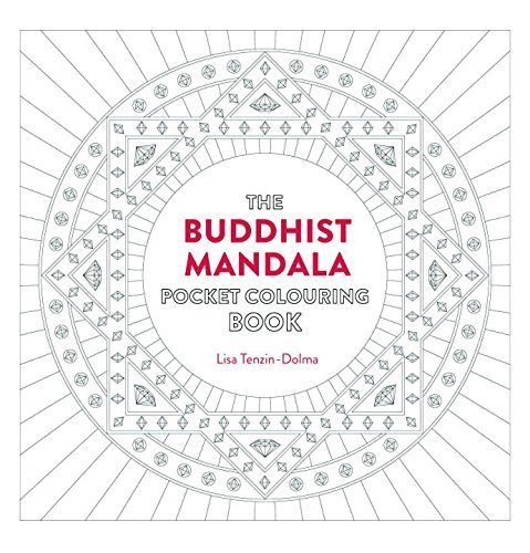 Lisa Tenzin Dolma Buddhist Mandala Pocket Coloring Book 26 Inspiring Designs For Mindful Meditation And Coloring