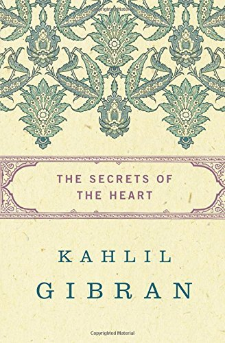 Kahlil Gibran The Secrets Of The Heart