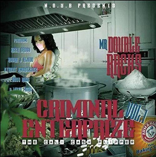 Mr. Double Racks Criminal Enterprize 1 Cali Cash Flipper Explicit Version