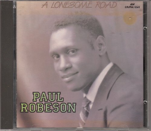 Paul Robeson A Lonesome Road
