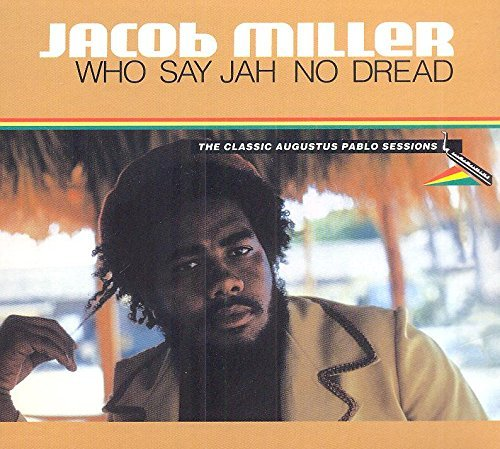 Jacob Miller Who Say Jah No Dread
