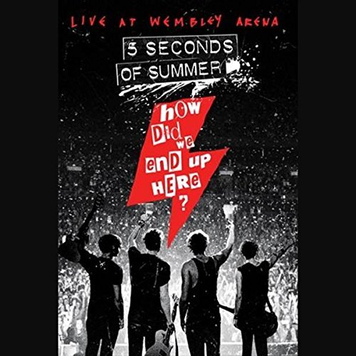 5 Seconds Of Summer How Did We End Up Here Live A
