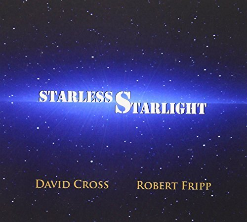 Cross David Fripp Robert Starless Starlight