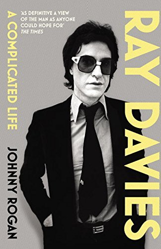 Johnny Rogan Ray Davies A Complicated Life