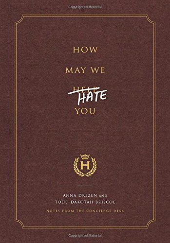 Anna Drezen How May We Hate You? Notes From The Concierge Desk