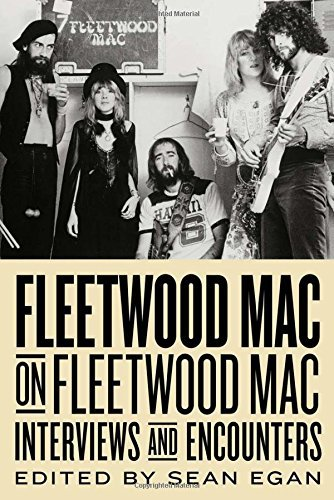 Sean Egan Fleetwood Mac On Fleetwood Mac Interviews And Encounters