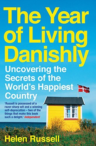 Helen Russell The Year Of Living Danishly Uncovering The Secrets Of The World's Happiest Co