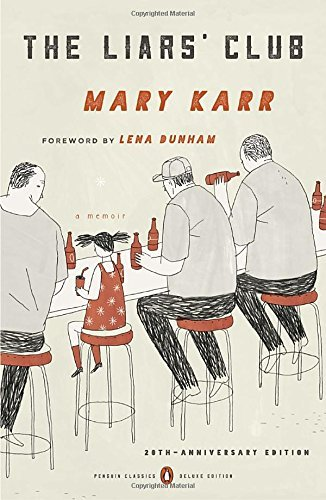 Mary Karr The Liars' Club A Memoir 0020 Edition;deluxe