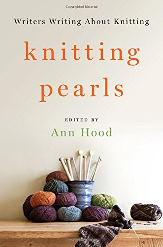 Ann Hood Knitting Pearls Writers Writing About Knitting