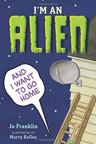 Jo Franklin I'm An Alien And I Want To Go Home