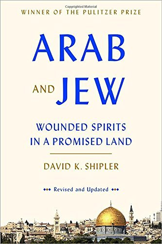 David K. Shipler Arab And Jew Wounded Spirits In A Promised Land