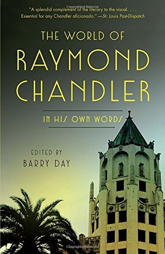 Raymond Chandler The World Of Raymond Chandler In His Own Words