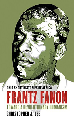 Christopher J. Lee Frantz Fanon Toward A Revolutionary Humanism