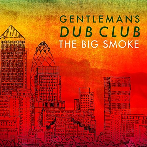 Gentleman's Dub Club Big Smoke