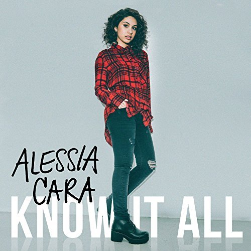 Alessia Cara Know It All Know It All