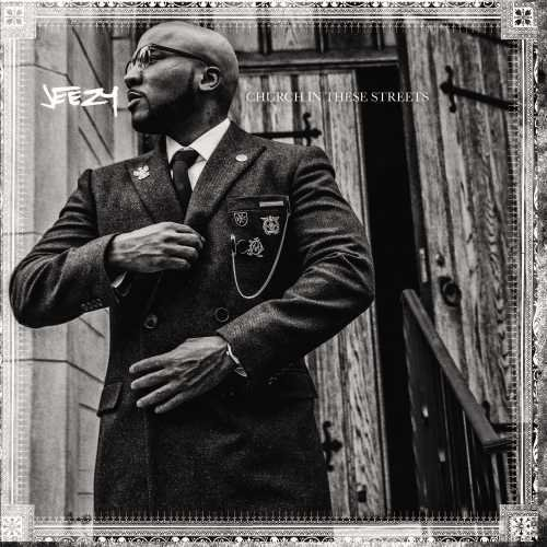 Jeezy Church In These Streets Edited Version Church In These Streets