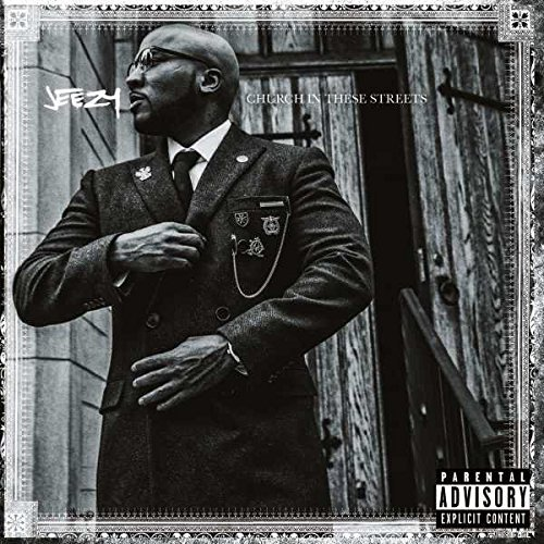 Jeezy Church In These Streets Explicit Version Church In These Streets