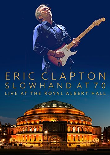 Eric Clapton Slowhand At 70 Live At The Ro