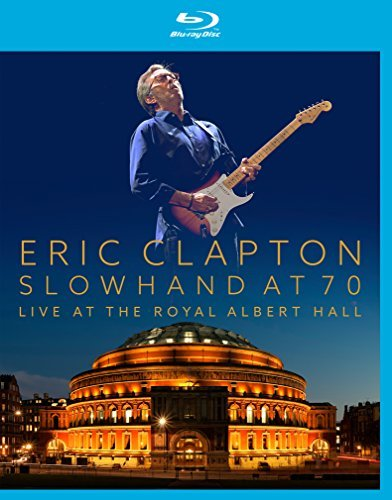 Eric Clapton Slowhand At 70 Live At The Ro Slowhand At 70 Live At The Ro