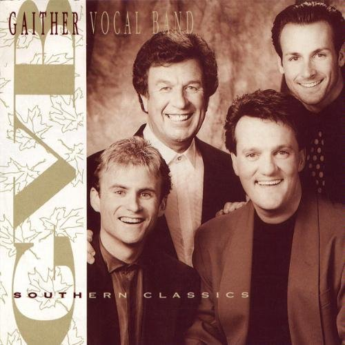 The Gaither Vocal Band Southern Classics