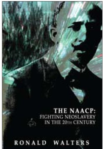 Ronald Walters Fighting Neoslavery In The 20th Century The Forgotten Legacy Of The Naacp