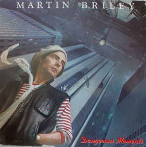Martin Briley Dangerous Moments
