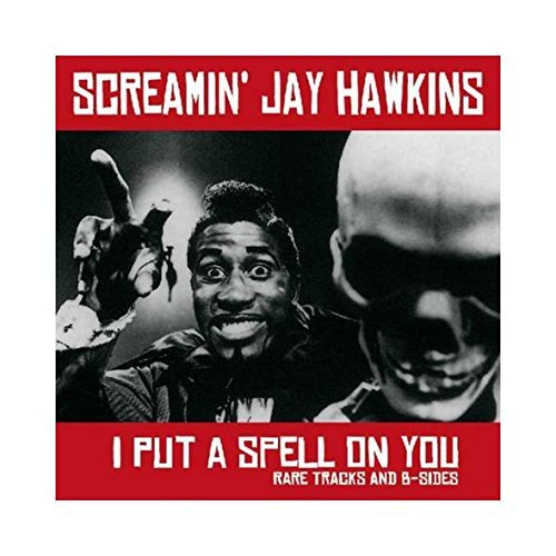 Screamin' Jay Hawkins I Put A Spell On You Rare Tracks & B Sides Lp