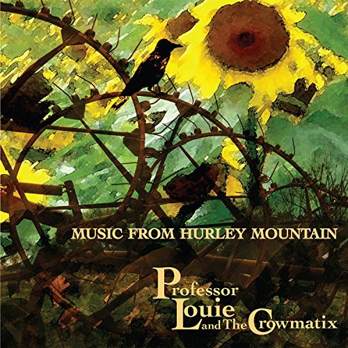 Professor Louie & The Crowmati Music From Hurley Mountain