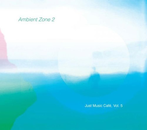 Various Artist Ambient Zone 2 (just Music Caf