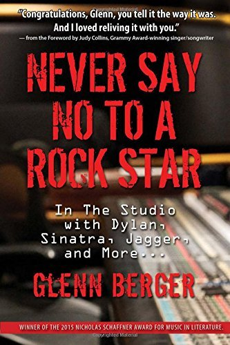 Glenn Berger Never Say No To A Rock Star In The Studio With Dylan Sinatra Jagger And Mor
