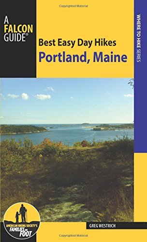 Greg Westrich Best Easy Day Hikes Portland Maine