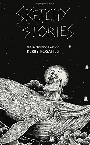 Kerby Rosanes Sketchy Stories The Sketchbook Art Of Kerby Rosanes
