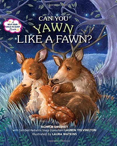 Monica Sweeney Can You Yawn Like A Fawn? A Help Your Child To Sleep Book
