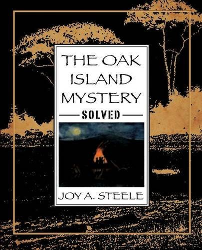Joy A. Steele The Oak Island Mystery Solved