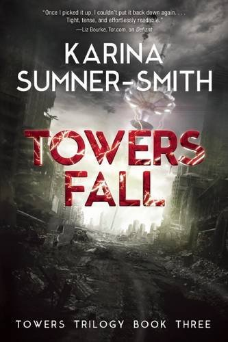 Karina Sumner Smith Towers Fall Towers Trilogy Book Three