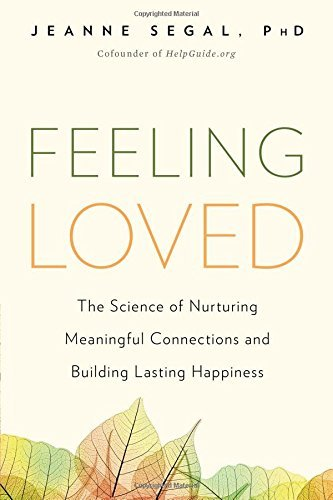Jeanne Segal Feeling Loved The Science Of Nurturing Meaningful Connections A