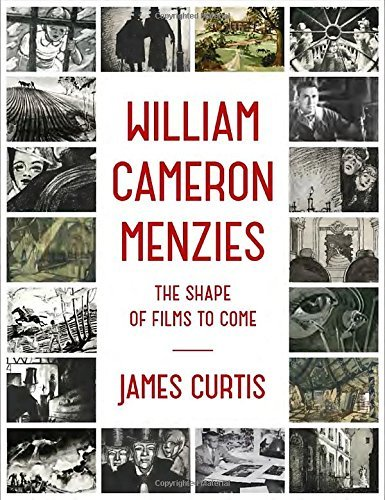 James Curtis William Cameron Menzies The Shape Of Films To Come