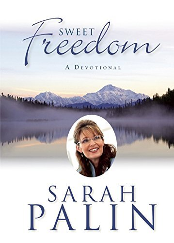 Sarah Palin Sweet Freedom A Devotional