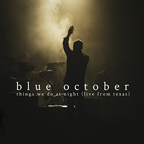 Blue October Things We Do At Night Live F