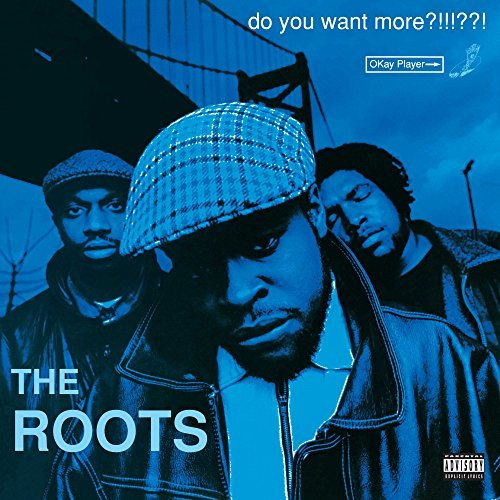 The Roots Do You Want More? (blue Vinyl) Explicit Do You Want More?